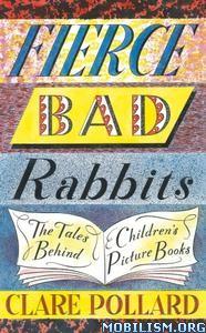 Fierce Bad Rabbits by Clare Pollard