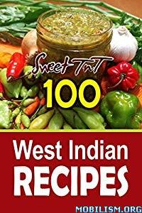 Sweet TnT 100 West Indian Recipes by Joyanne James