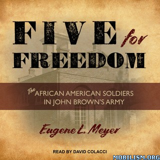 Five for Freedom by Eugene L. Meyer