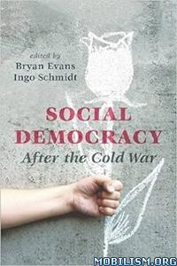 Download ebook Social Democracy After Cold War by Bryan Evans et al (.PDF)