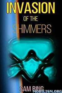 Download ebook Invasion of the Shimmers by Sam Bing (.ePUB)