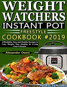 Weight Watchers Instant Pot Cookbook by Alexander Owen