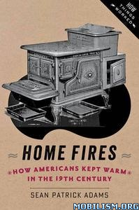 Download ebook Home Fires by Sean Patrick Adams (.PDF)