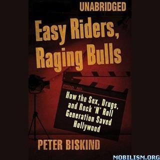 Easy Riders, Raging Bulls by Peter Biskind