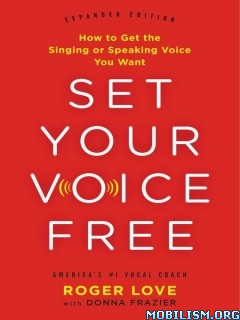Download ebook Set Your Voice Free by Roger Love, Donna Frazier (.ePUB)