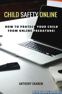 Child Safety Online by Anthony Ekanem