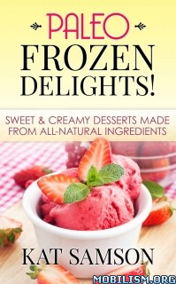 Download ebook Paleo Frozen Delights by Kat Samson (.ePUB)(.MOBI)