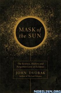 Download Mask of the Sun by John Dvorak (.ePUB)