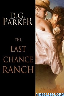 Download ebook The Last Chance Ranch by D.G. Parker (.ePUB) (.PDF)