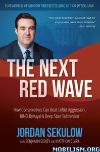 The Next Red Wave by Jordan Sekulow, Matthew Clark+