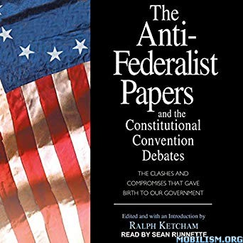 The Anti-Federalist Papers by Ralph Ketcham