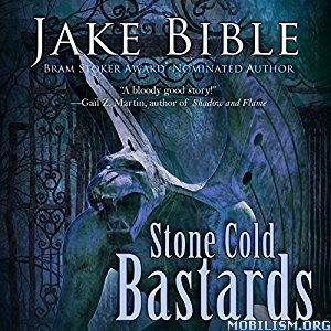 Download Stone Cold Bastards by Jake Bible (.M4B)