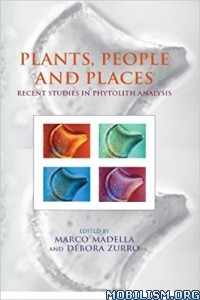 Download Plants, People & Places by Marco Madella et al (.ePUB)