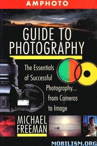 Amphoto Guide to Photography by Michael Freeman
