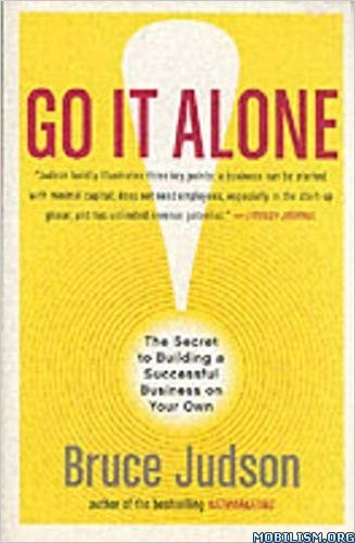 Go It Alone! Successful Business on Your Own by Bruce Judson