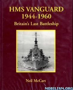 HMS Vanguard 1944-1960 by Neil McCart