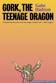 Download ebook Gork, the Teenage Dragon by Gabe Hudson (.ePUB)