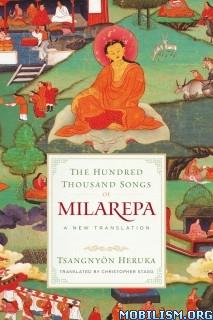 The Hundred Thousand Songs: Milarepa by Tsangnyon Heruka