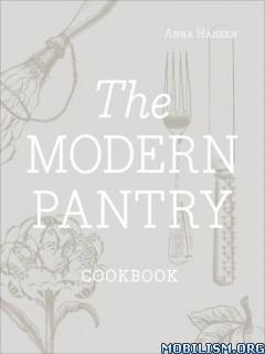 The Modern Pantry Cookbook by Anna Hansen