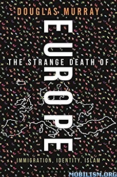 Download ebook The Strange Death of Europe by Douglas Murray (.ePUB)