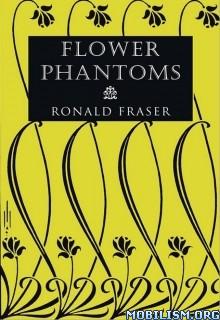 Download ebook Flower Phantoms by Ronald Fraser & Mark Valentine (.ePUB)
