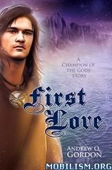 Download ebook First Love by Andrew Q. Gordon (.ePUB)