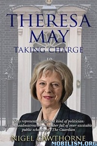 Download ebook Theresa May: Taking Charge by Nigel Cawthorne (.ePUB)