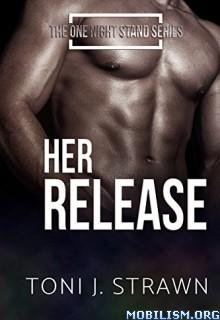 Download ebook Her Release by Toni J. Strawn (.ePUB)
