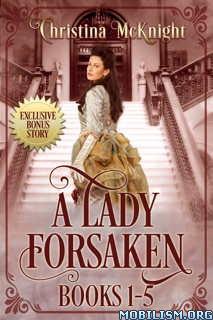 Download A Lady Forsaken Series Box Set by Christina McKnight (.ePUB)
