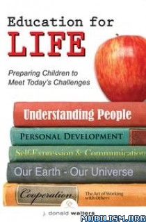 Education for Life by J. Donald Walters