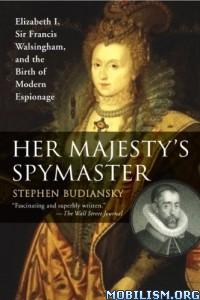 Download ebook Her Majesty's Spymaster by Stephen Budiansky (.ePUB)