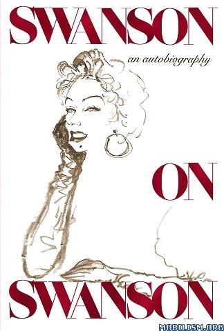 Swanson on Swanson by Gloria Swanson