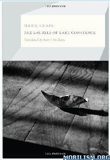 Download The Laurels of Lake Constance by Marie Chaix (.ePUB)