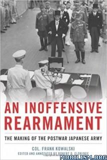Download An Inoffensive Rearmament by Col. Frank Kowalski (.ePUB)