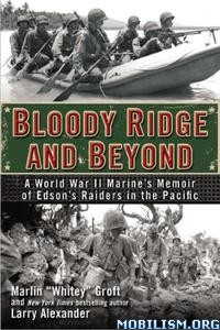 Bloody Ridge and Beyond by Marlin Groft, Larry Alexander