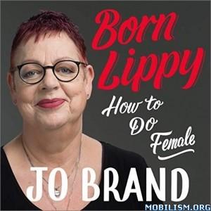 Born Lippy by Jo Brand (.M4B)