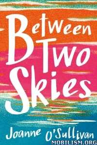 Download ebook Between Two Skies by Joanne O'Sullivan (.ePUB)