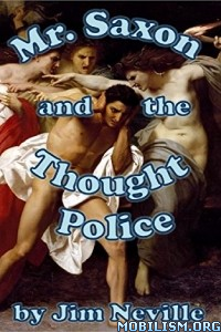 Download Mr. Saxon & the Thought Police by Jim Neville (.ePUB)