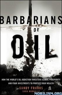Download ebook Barbarians of Oil by Sandy Franks & Sara Nunnally (.ePUB)