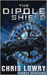 Download ebook The Dipole Shield by Chris Lowry (.ePUB)(.MOBI)+