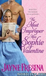 Fiction • The Most Improper Miss Sophie Valentine by J.Fresina (.ePUB)