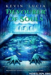 Download ebook Devourer of Souls by Kevin Lucia (.ePUB)