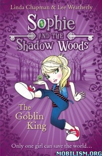 Download ebook The Goblin King by Linda Chapman & Lee Weatherly (.ePUB)