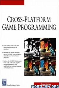 Download ebook Cross-Platform Game Programming by Steven Goodwin (.PDF)