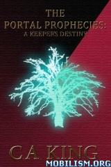 Download ebook The Portal Prophecies Series by C. A. King (.ePUB)(.MOBI)
