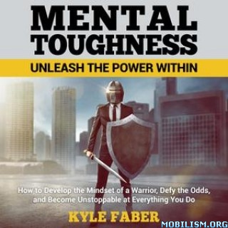 Mental Toughness: Unleash the Power Within by Kyle Faber