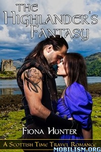 Download ebook The Highlander's Fantasy by Fiona Hunter (.ePUB)