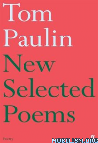 Download New Selected Poems by Tom Paulin (.ePUB)(.MOBI)+