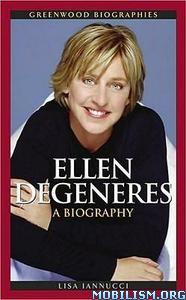 Download ebook Ellen DeGeneres: A Biography by Lisa Iannucci (.PDF)