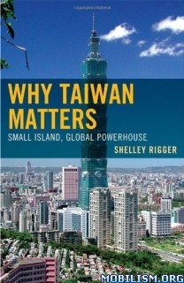 Download ebook Why Taiwan Matters by Shelley Rigger (.MOBI)